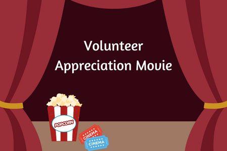 Volunteer Appreciation Movie